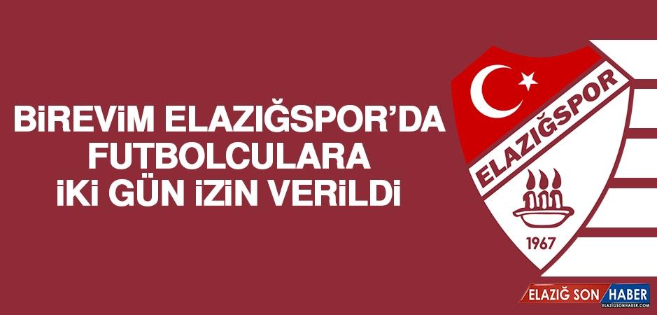 Birevim Elazığspor'da Futbolculara İki Gün İzin Verildi