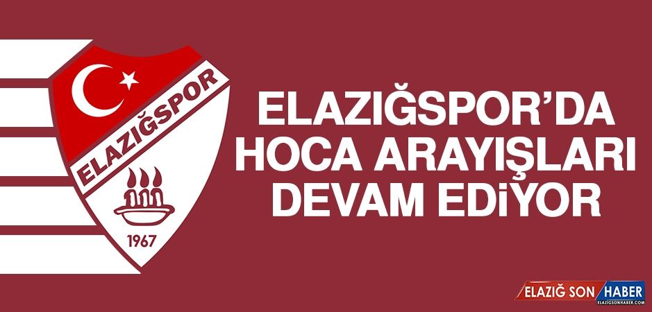 Birevim Elazığspor'da Hoca Arayışları Devam Ediyor