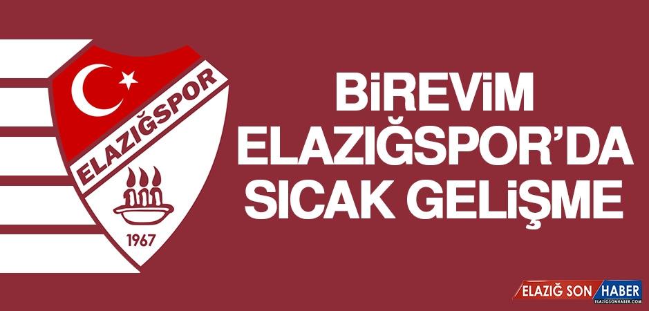 Birevim Elazığspor'da Sıcak Gelişme