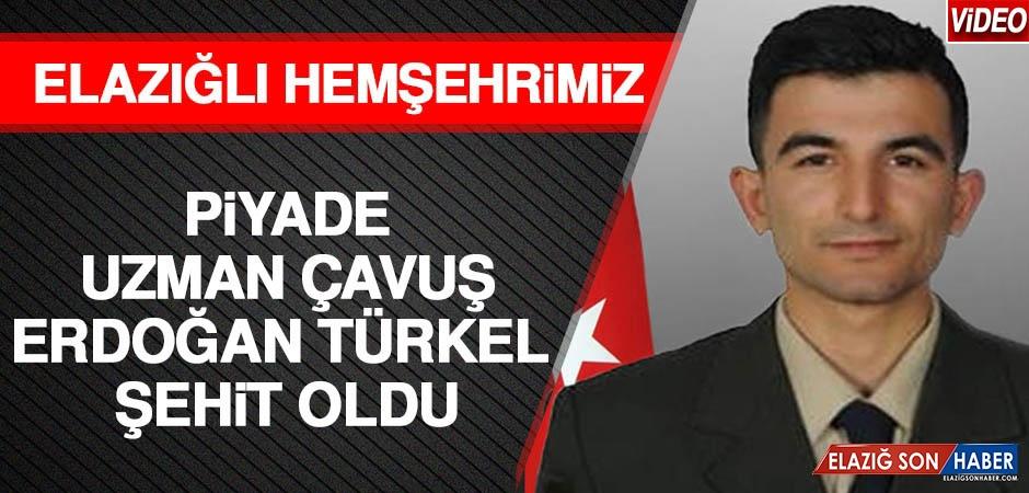 Elazığlı Hemşehrimiz Piyade Uzman Çavuş Erdoğan Şehit Oldu