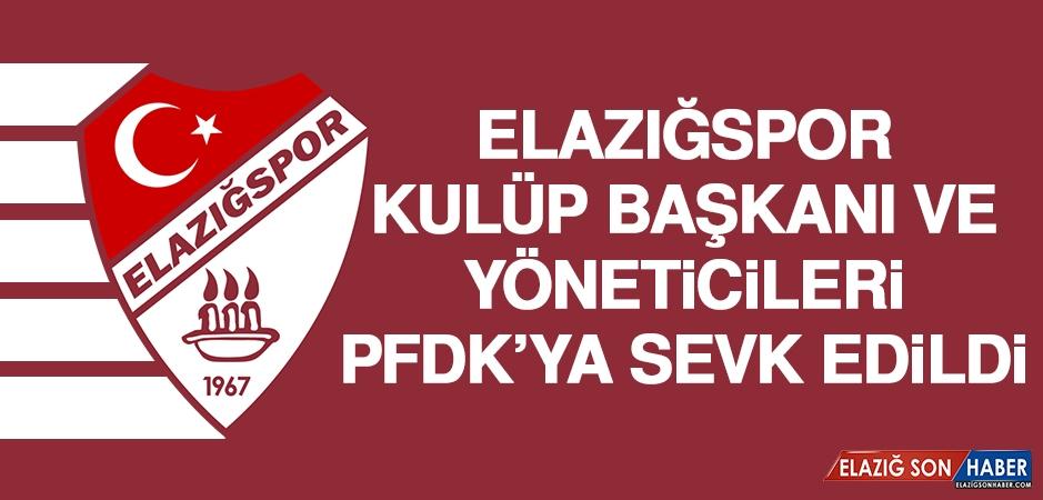 Elazığspor Kulüp Başkanı ve Yöneticileri PFDK'ya Sevk Edildi
