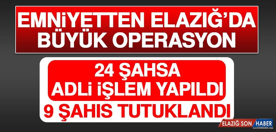 Emniyetten Elazığ'da Büyük Operasyon