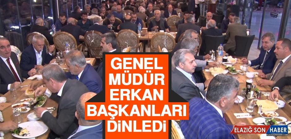 Genel Müdür Erkan, Başkanları Dinledi