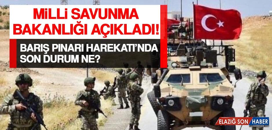 MSB Açıkladı! Barış Pınarı Harekatı'nda Son Durum Ne?