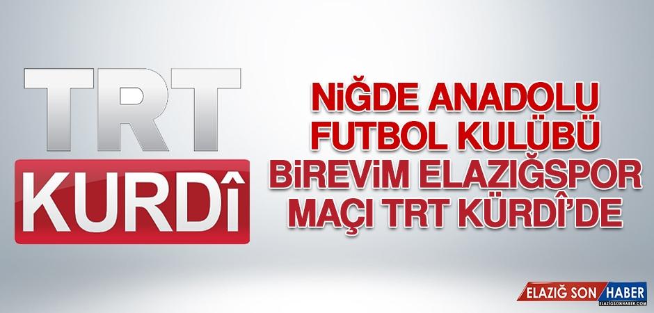 Niğde AFK-B.Elazığspor Maçı TRT Kürdî'de