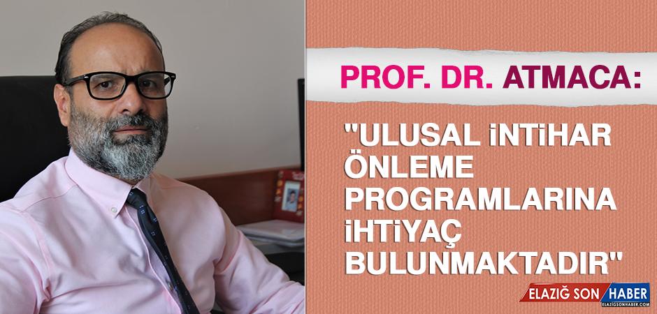 """Prof. Dr. Atmaca: """"Ulusal intihar önleme programlarına ihtiyaç bulunmaktadır"""""""