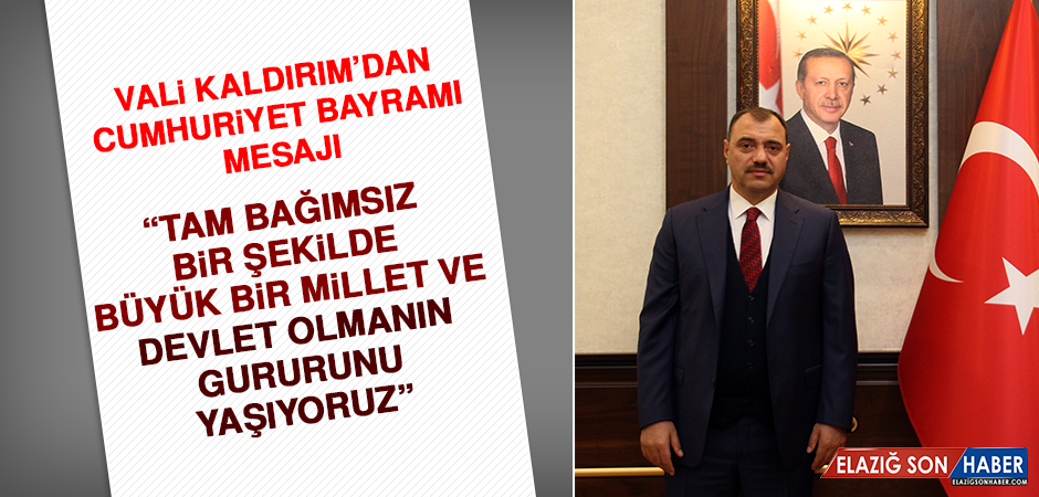 Vali Kaldırım'dan Cumhuriyet Bayramı Mesajı