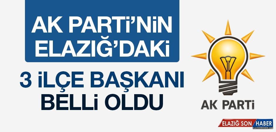 AK Parti'nin Elazığ'daki 3 İlçe Başkanı Belli Oldu