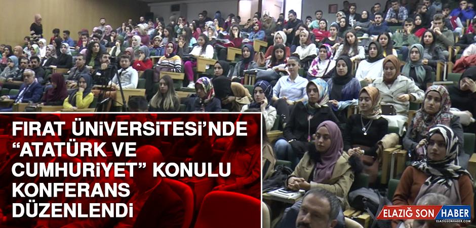 """""""Atatürk ve Cumhuriyet"""" Konulu Konferans Düzenlendi"""