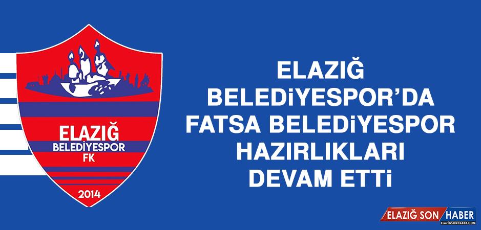 Elazığ Belediyespor'da Fatsa Belediyespor Hazırlıkları Devam Etti