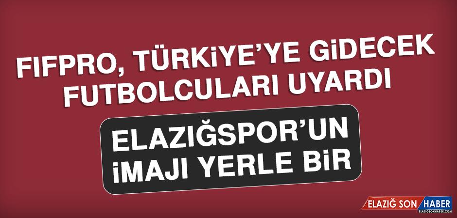 FIFPro, Türkiye'ye Gidecek Futbolcuları Uyardı