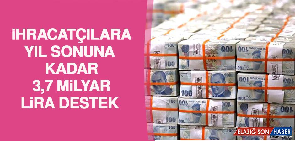 İhracatçılara Yıl Sonuna Kadar 3,7 Milyar Lira Destek