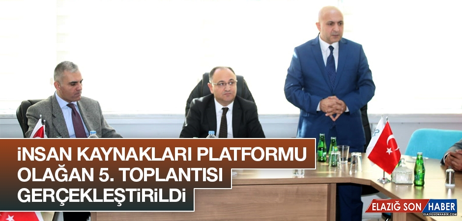 İnsan Kaynakları Platformu Olağan 5. Toplantısı Gerçekleştirildi