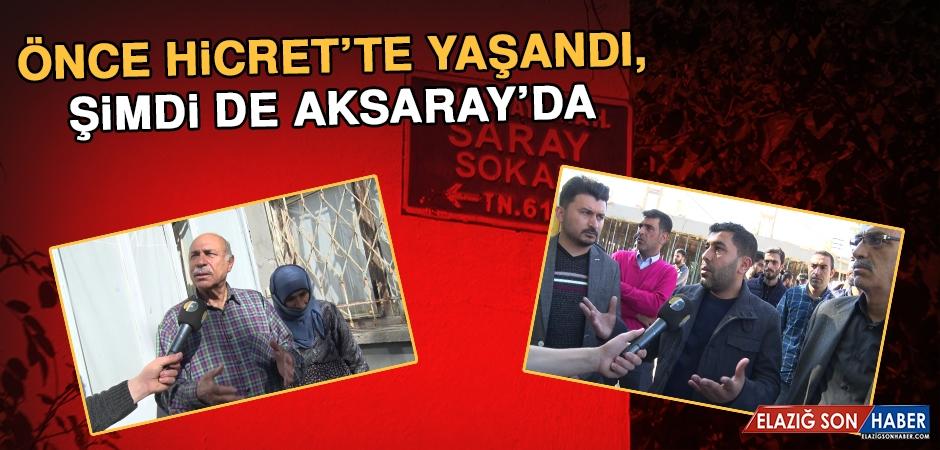 Önce Hicret'te yaşandı, şimdi de Aksaray'da