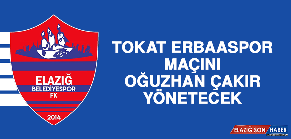 Tokat Erbaaspor Maçını Oğuzhan Çakır Yönetecek