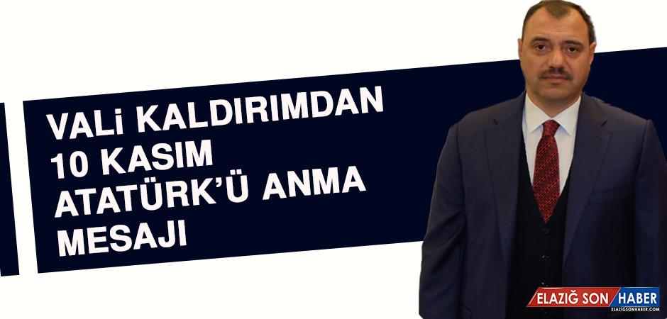 Vali Kaldırım'dan 10 Kasım Atatürk'ü Anma Mesajı