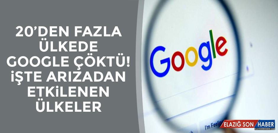 20'den fazla ülkede Google çöktü!