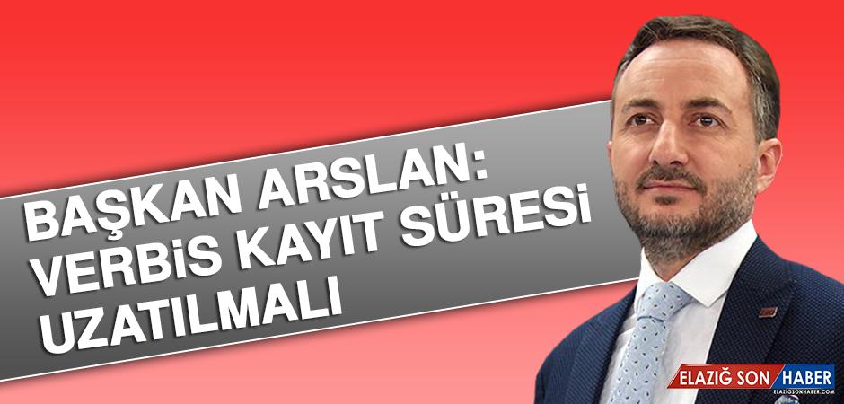 Başkan Arslan: VERBİS Kayıt Süresi Uzatılmalı