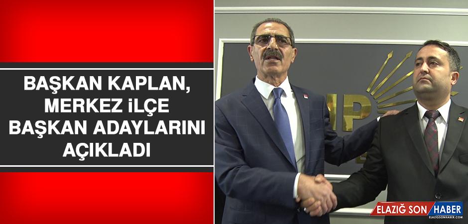 Başkan Kaplan, Merkez İlçe Başkan Adaylarını Açıkladı
