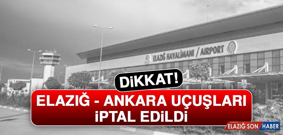 Elazığ - Ankara Uçuşları Karşılıklı Olarak İptal Edildi