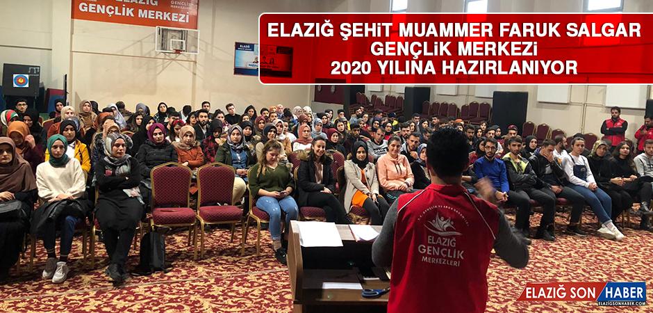 Elazığ Gençlik Merkezi 2020 Yılına Hazırlanıyor