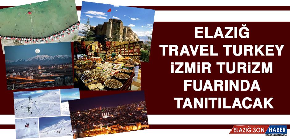 Elazığ Travel Turkey İzmir Turizm Fuarında Tanıtılacak