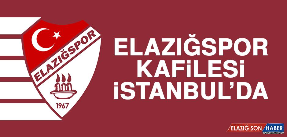 Elazığspor Kafilesi İstanbul'da…