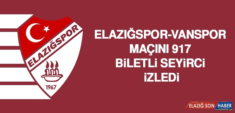 Elazığspor-Vanspor Maçını 917 Biletli Seyirci İzledi