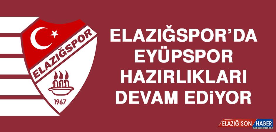 Elazığspor'da Eyüpspor Hazırlıkları Devam Ediyor