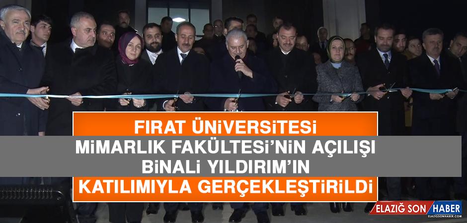 Fırat Üniversitesi Mimarlık Fakültesi'nin Açılışı Binali Yıldırım'ın Katılımıyla Gerçekleştirildi