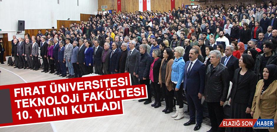 Fırat Üniversitesi Teknoloji Fakültesi 10. Yılını Kutladı