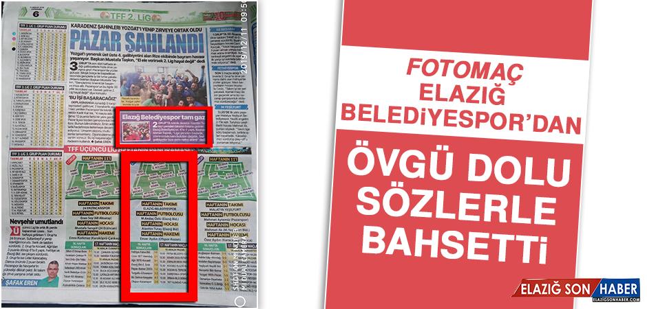 Fotomaç, Elazığ Belediyespor'dan Övgü Dolu Sözlerle Bahsetti
