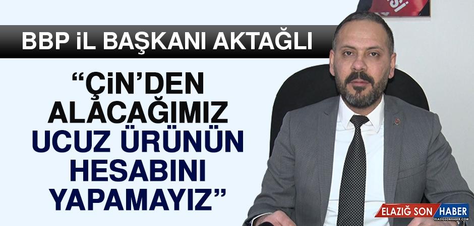 İl Başkanı Aktağlı'dan Doğu Türkistan Açıklaması