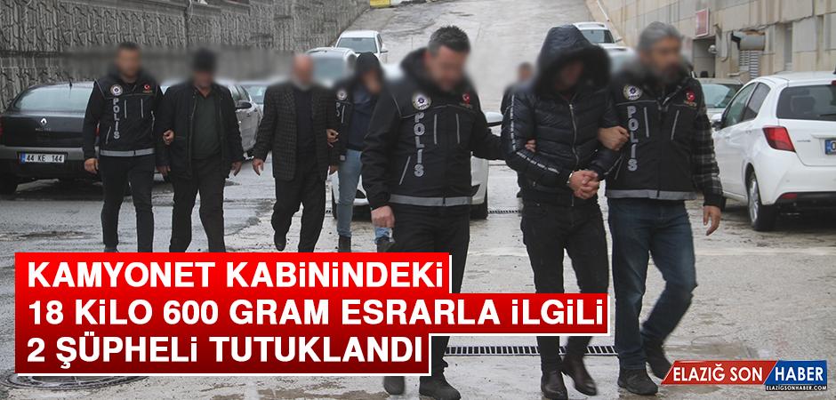 Kamyonet Kabinindeki 18 Kilo 600 Gram Esrarla İlgili 2 Şüpheli Tutuklandı