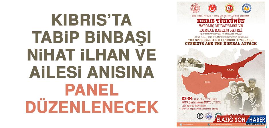 Kıbrıs'ta Tabip Binbaşı Nihat İlhan ve Ailesi Anısına Panel Düzenlenecek