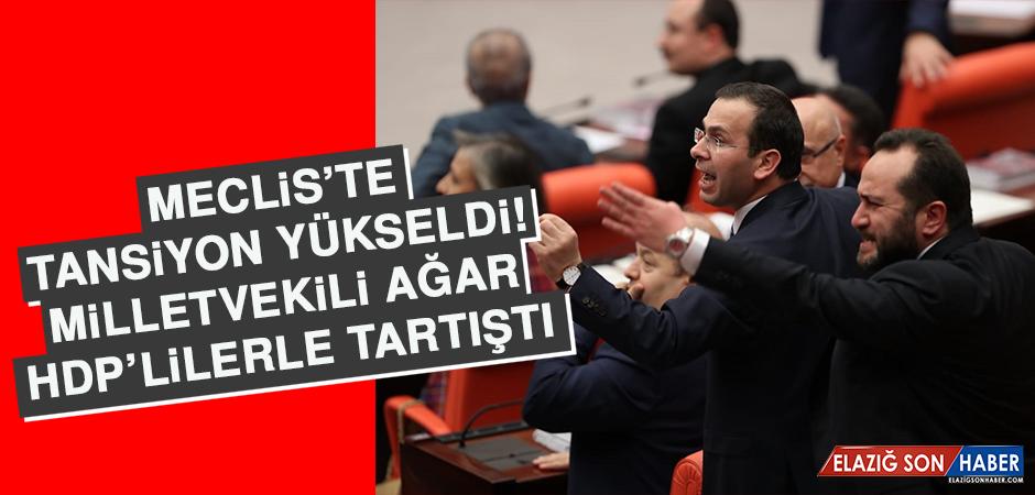 MİLLETVEKİLİ AĞAR HDP'LİLERLE TARTIŞTI