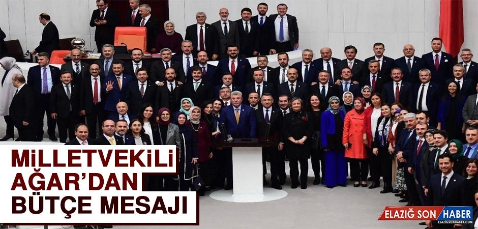 Milletvekili Ağar'dan Bütçe Mesajı