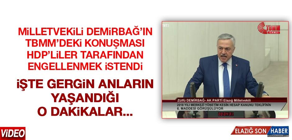 Milletvekili Demirbağ'ın TBMM'deki Konuşması HDP'liler Tarafından Engellenmek İstendi