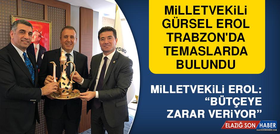 Milletvekili Erol, Trabzon'da Temaslarda Bulundu
