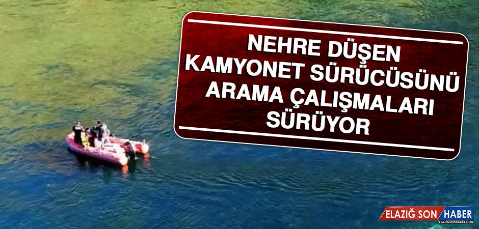 Nehre Düşen Kamyonet Sürücüsünü Arama Çalışmaları Sürüyor
