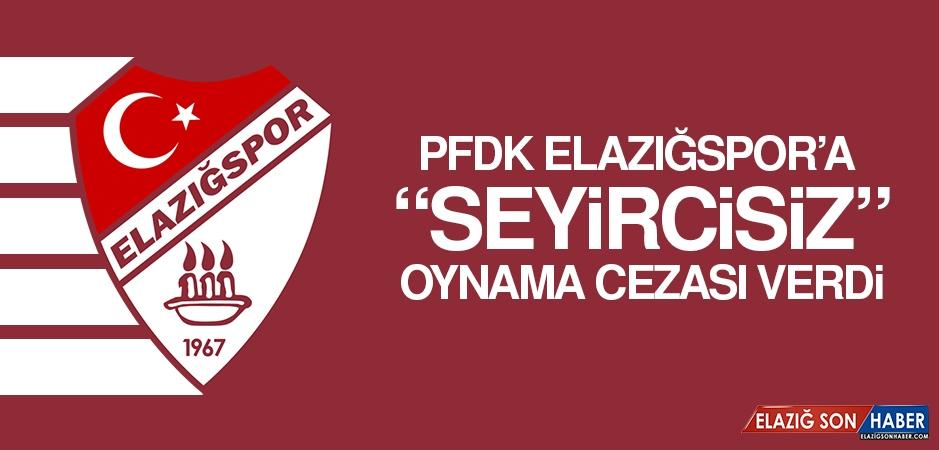 "PFDK, Elazığspor'a ""Seyircisiz"" Oynama Cezası Verdi"