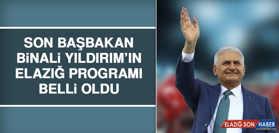 Son Başbakan Binali Yıldırım'ın Elazığ Programı Belli Oldu