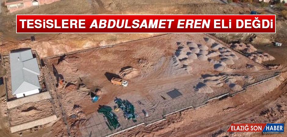 Tesislere Abdulsamet Eren Eli Değdi