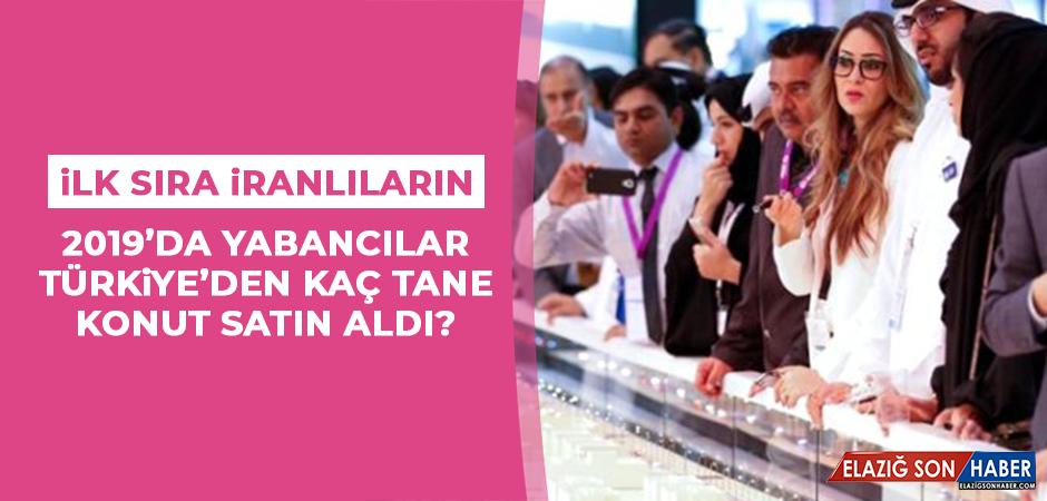 2019'da yabancılar Türkiye'den kaç tane konut satın aldı?