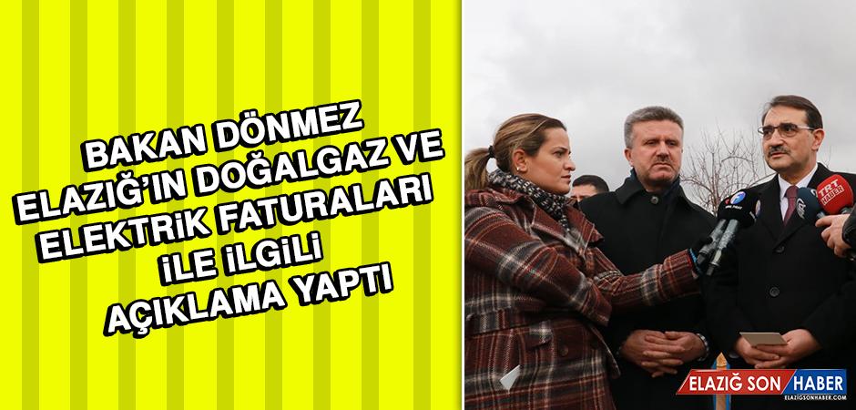 Bakan Dönmez Elazığ'ın Doğalgaz ve Elektrik Faturaları İle İlgili Açıklama Yaptı