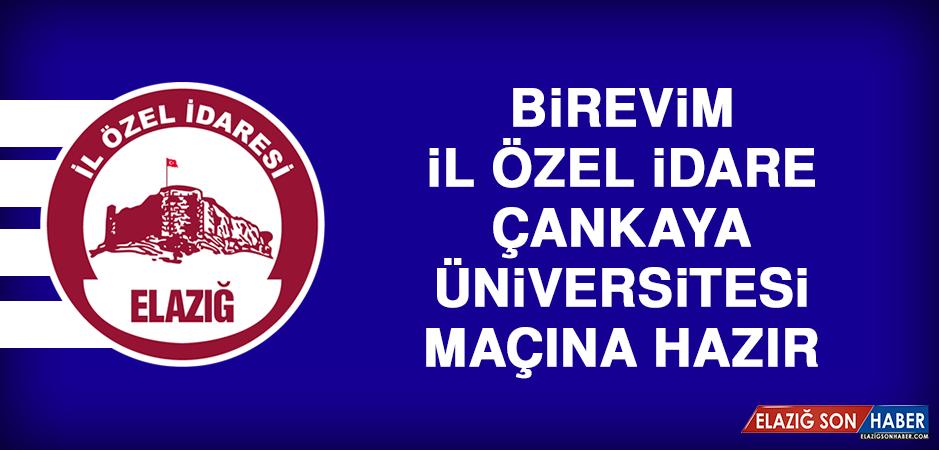 Birevim İl Özel İdare Çankaya Üniversitesi Maçına Hazır
