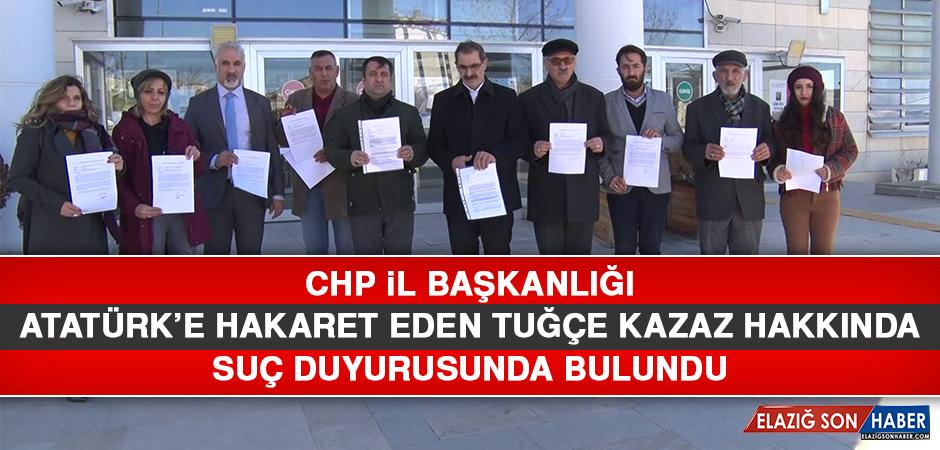 CHP İl Başkanlığı Tuğçe Kazaz Hakkında Suç Duyurusunda Bulundu
