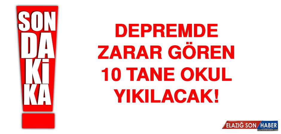 Depremde zarar gören 10 tane okul yıkılacak!
