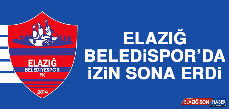 Elazığ Beledispor'da İzin Sona Erdi