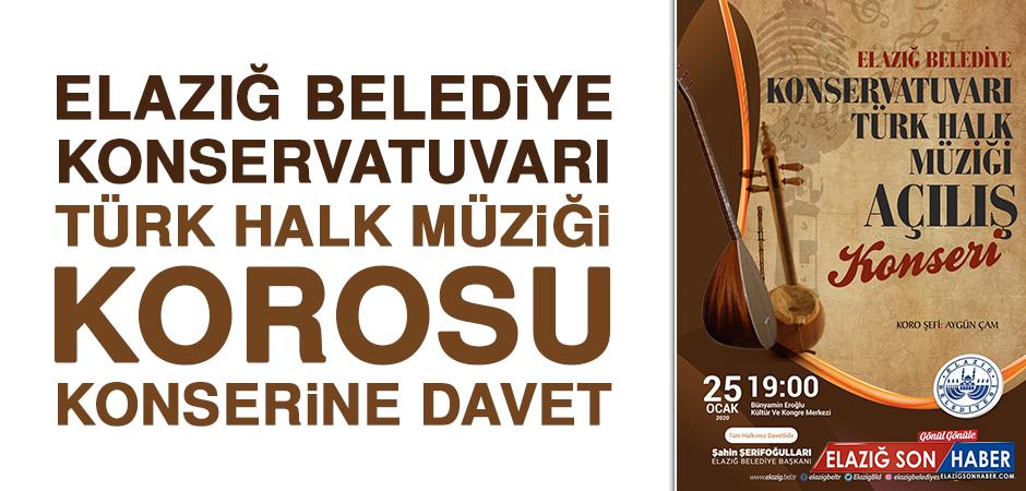 Elazığ Belediye Konservatuvarı Türk Halk Müziği Korosu Konserine Davet